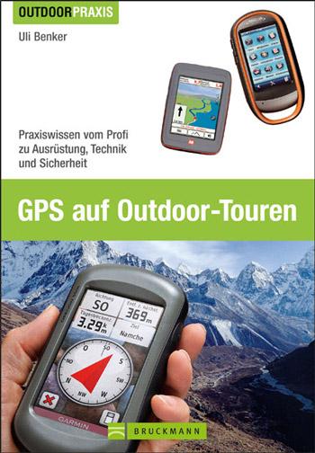GPS auf Outdoor-Touren, DAS GPS Buch für Handempfänger